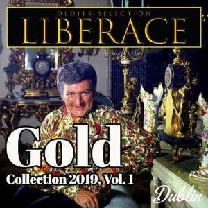 Album Oldies Selection: Gold Collection 2019, Vol. 1 from Liberace