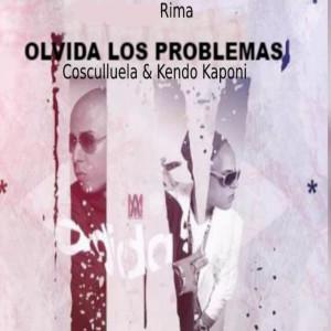 Album Olvida los Problemas (feat. Cosculluela & Kendo) (Explicit) from Kendo
