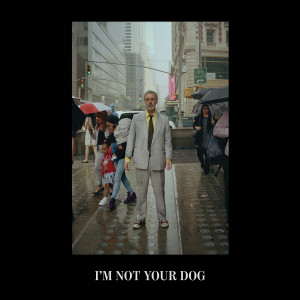 Album I'm Not Your Dog (Explicit) from Baxter Dury