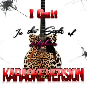 收聽Karaoke - Ameritz的I Quit (In the Style of Hepburn) [Karaoke Version]歌詞歌曲