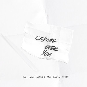 The Band CAMINO的專輯Crying Over You