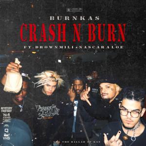 Album CRASH N BURN (Explicit) from Nascar Aloe