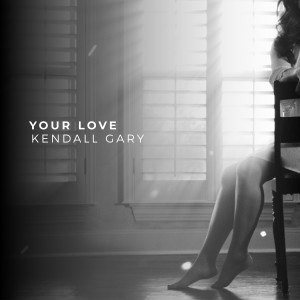 Listen to Your Love song with lyrics from Kendall Gary