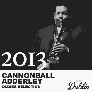 Album Oldies Selection: 2013 from Cannonball Adderley