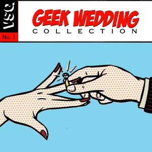 Geek Wedding Collection