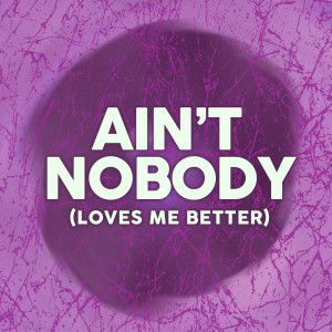 Album Aint Nobody Loves Me Better from The Nicol Kings