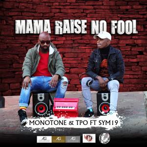 Album Mama Raise No Fool from Monotone