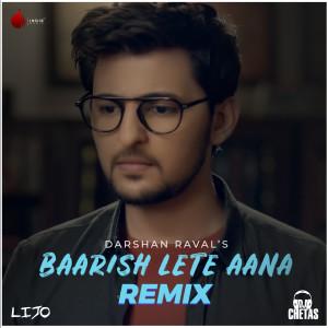 Baarish Lete Aana (Remix)