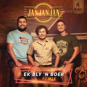 Album Ek Bly 'n Boer (Wolk Nege Remix) from JAN JAN JAN