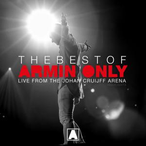 Armin Van Buuren的專輯The Best Of Armin Only (Live from the Johan Cruijff ArenA - Amsterdam, The Netherlands) [Highlights]
