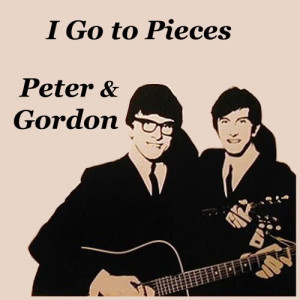 Album I Go to Pieces from Peter And Gordon