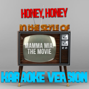 Karaoke - Ameritz的專輯Honey, Honey (In the Style of Mamma Mia! - The Movie) [Karaoke Version] - Single