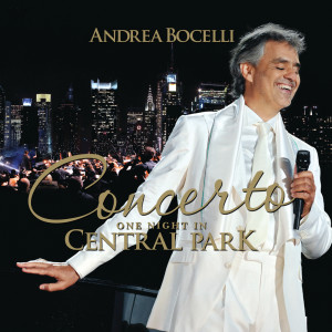 Andrea Bocelli的專輯Concerto: One Night In Central Park