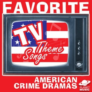 The Hit Co.的專輯Favorite Tv Theme Songs: American Crime Dramas