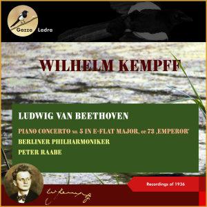Berliner Philharmoniker的專輯Ludwig van Beethoven: Piano Concerto No. 5 in E-Flat Major, Op. 73, 'Emperor' (Recordings of 1936 (In Memoriam Wihelm Kempff - 30th date of death))