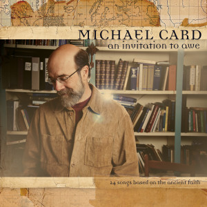 An Invitation To Awe 2011 Michael Card