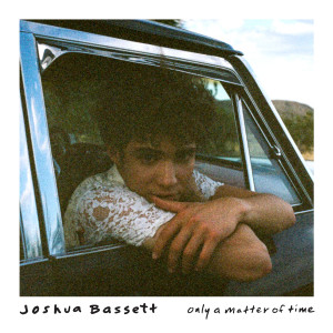Listen to Only a Matter of Time song with lyrics from Joshua Bassett