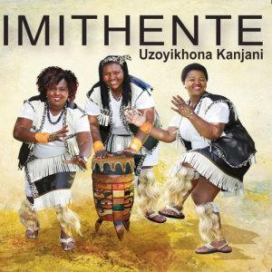 Album Uzoyikhona Kanjani from Imithente