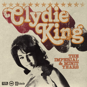 The Imperial And Minit Years 2007 Clydie King