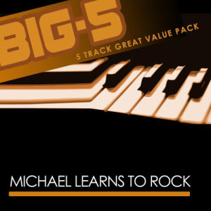 Big-5: Michael Learns To Rock