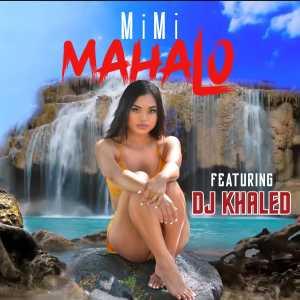 Mahalo (feat. DJ Khaled)