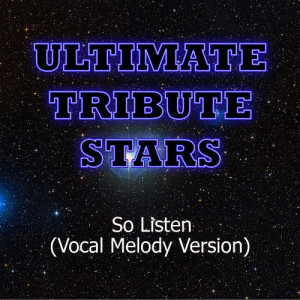 Ultimate Tribute Stars的專輯Cody Simpson feat. T-Pain - So Listen (Vocal Melody Version)