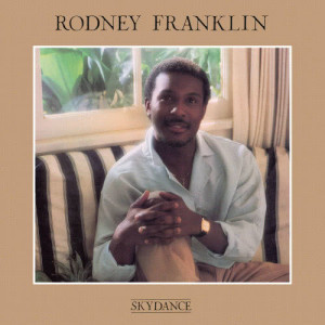 Album Skydance from Rodney Franklin