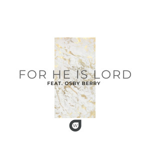 Album For He Is Lord from Osby Berry