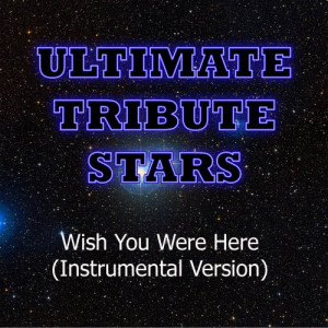 Ultimate Tribute Stars的專輯Avril Lavigne - Wish You Were Here (Instrumental Version)