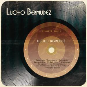 Album Lucho Bermudez from Lucho Bermudez