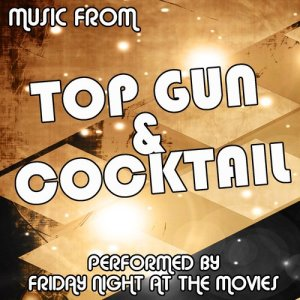 Friday Night At The Movies的專輯Top Gun Vs. Cocktail
