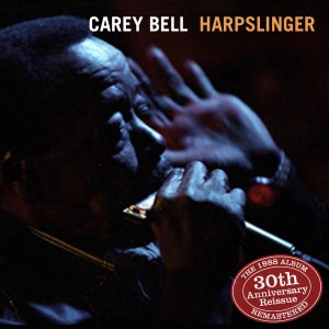 Album Harpslinger 30th Anniversary Reissue-Complete for the First Time from Carey Bell