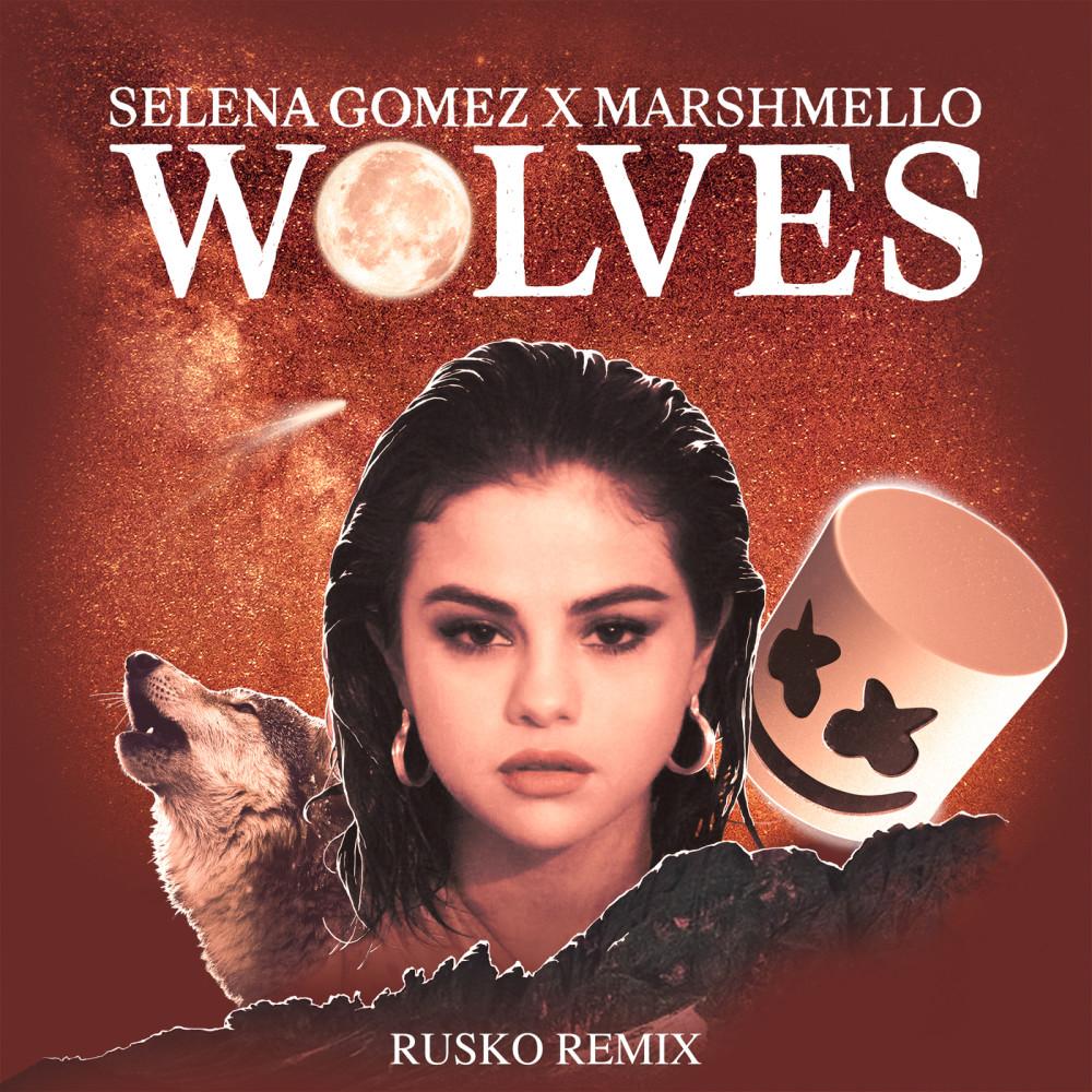 Wolves (Rusko Remix) 2018 Selena Gomez; Marshmello
