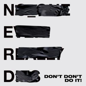 Album Don't Don't Do It! from N.E.R.D.