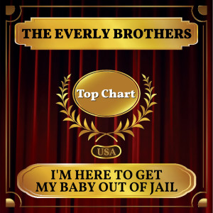 Album I'm Here to Get My Baby Out of Jail from The Everly Brothers