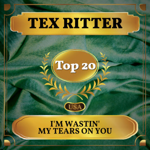 Album I'm Wastin' My Tears on You from Tex Ritter