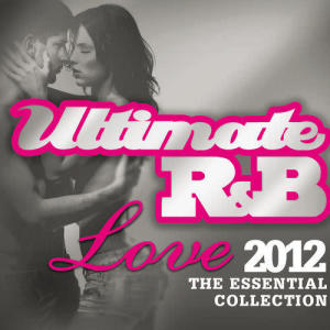 Various Artists的專輯Ultimate R&B Love 2012: The Essential Collection