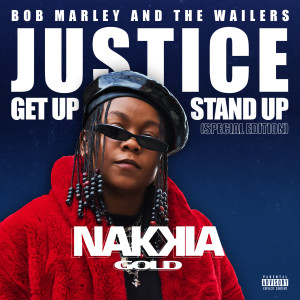 Nakkia Gold的專輯Justice (Get Up, Stand Up) (Special Edition) (Explicit)