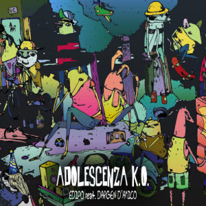 Listen to Adolescenza K.O. song with lyrics from Edipo