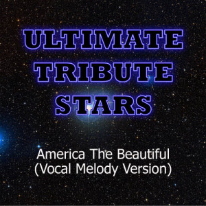Ultimate Tribute Stars的專輯Blake Shelton & Miranda Lambert - America The Beautiful (Vocal Melody Version)