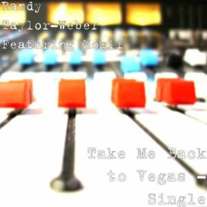 Listen to Take Me Back to Vegas song with lyrics from Randy Taylor-Weber