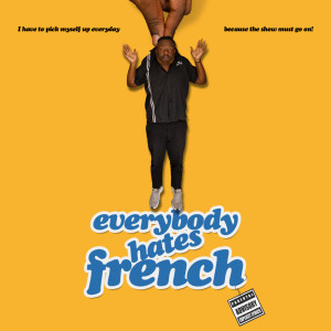 Album Everybody Hates French (Explicit) from Walter French