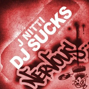 Listen to DJ Sucks (Ryan Riback Remix) song with lyrics from J Nitti