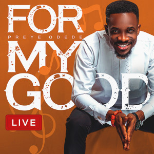 Album For My Good (Live) from Preye Odede