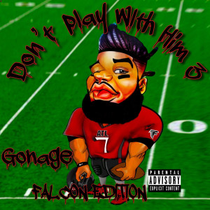 Album Don't Play With Him 3: Falcon Edition (Explicit) from Gonage