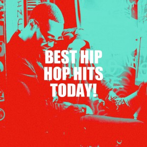 Album Best Hip Hop Hits Today! from DJ Hip Hop Masters