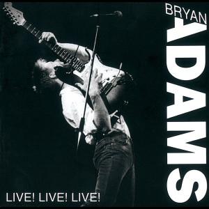 Live! Live! Live! 1988 Bryan Adams