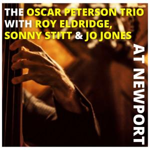 Album The Oscar Peterson Trio with Sonny Stitt, Roy Eldridge and Jo Jones at Newport from Roy Eldridge
