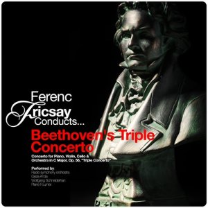 Wolfgang Schneiderhan的專輯Ferenc Fricsay Conducts... Beethoven's Triple Concerto