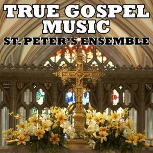 Album True Gospel Music from St. Peter's Ensemble